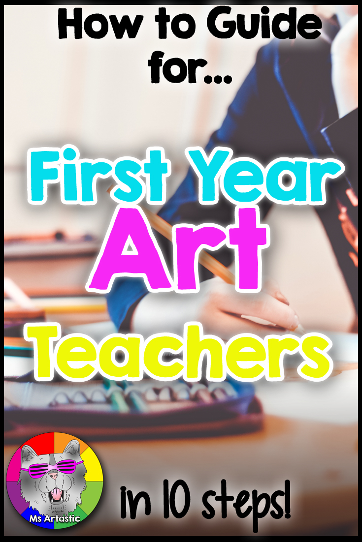 How To Guide for First Year Art Teachers in 10 Steps! Art Teacher | Art Teachers | Art Teacher Lesson | Teaching Art | Visual Art Teacher | Back to School Art | Back to School Art Classroom | Art Classroom | Art Teaching | Back to School routines Art Classroom | Back to School Art Projects | Art Sub Lesson | Homeschool Art | Art ed | Art Education | Art Ideas for Kids | Art Teacher Tutorials | Art Projects | Art Lessons | Elementary Art | Middle School Art | High School Art | Elementary Art Projects | Middle School Art Projects | High School Art Projects