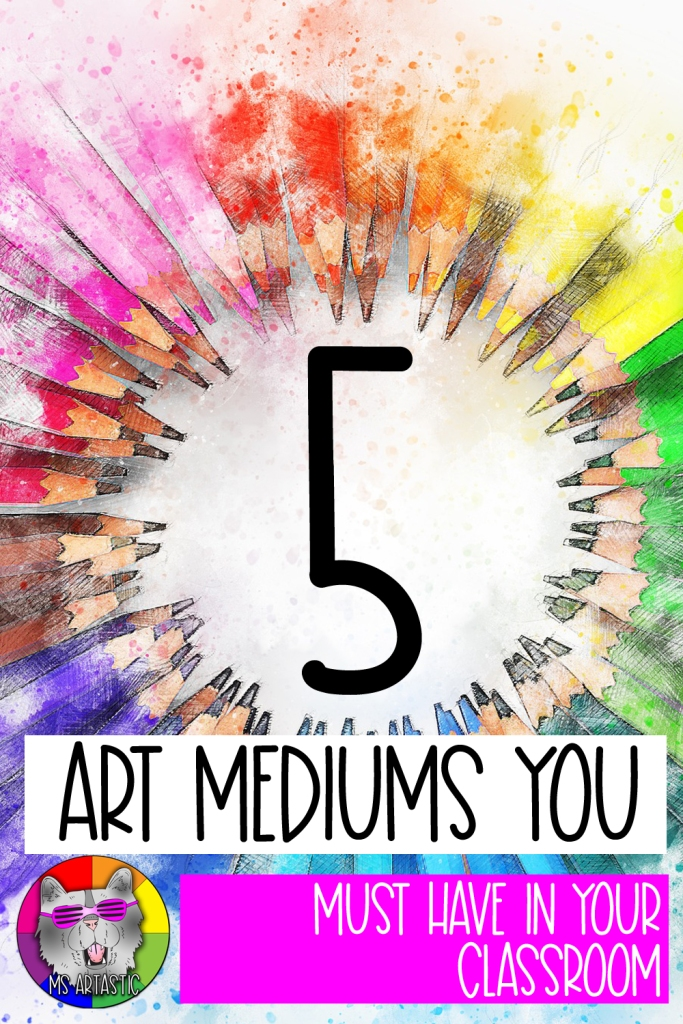 This is my list of ideas for the 5 ultimate art mediums that you should have in your classroom for making art with kids. If you can't have everything, then these are the different art mediums you need in your art classroom to allow for hands-on, creative, and possibly mixed media art projects. Art teachers, read here to see what you MUST have in your art classroom.